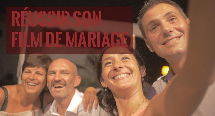 réussir son film de mariage
